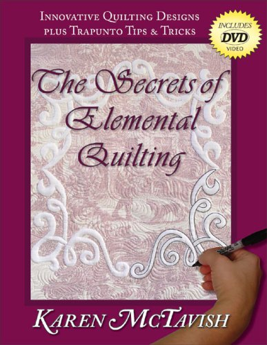 9780974470627: The Secrets of Elemental Quilting: Innovative Quilting Designs plus Trapunto Tips & Tricks