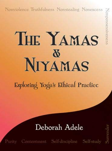 9780974470641: The Yamas & Niyamas: Exploring Yoga's Ethical Practice