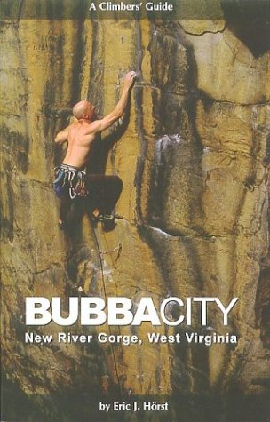 9780974472416: Bubba City: A Climbers' Guide to the New River Gorge