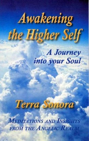 9780974472904: Awakening the Higher Self: A Journey into your Soul