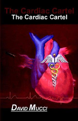 The Cardiac Cartel: Mucci, David