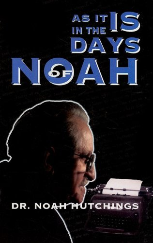 9780974476476: As It Is in the Days of Noah