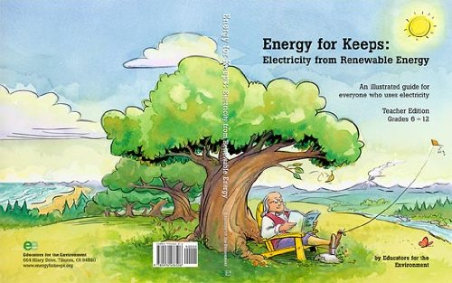 Energy for Keeps: Electricity from Renewable Energy: Educators for the Environment
