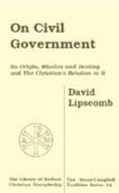 9780974479613: On Civil Government: Its Origin, Mission and Destiny and the Christian's Relation to It
