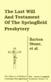 9780974479620: The Last Will and Testament of the Springfield Presbytery (Library of Radical Christian Discipleship)