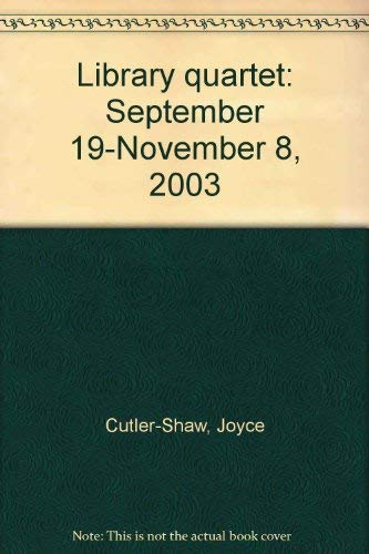 Library Quartet: Cutler-Shaw, Joyce