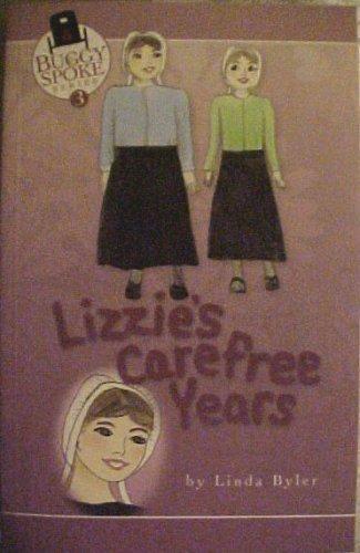Lizzie's Carefree Years (Buggy Spoke Series, Volume: Linda Byler