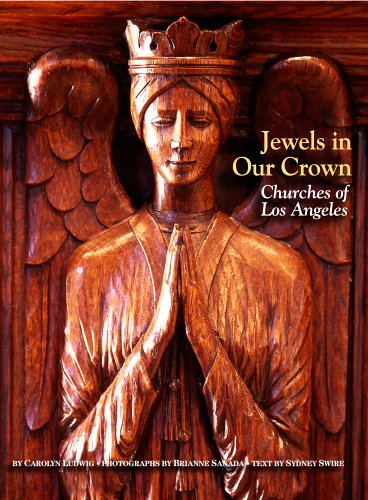 Jewels in Our Crown: Churches of Los Angeles: Ludwig, Carolyn