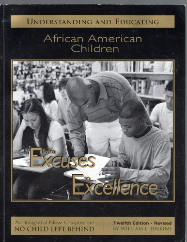 9780974482217: Understanding and Educating African-American children - From Excuses to Excellence - Twelfth Education