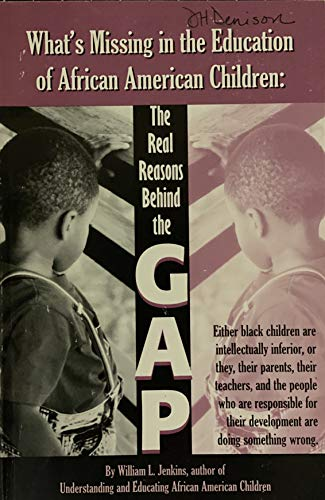 9780974482224: What's Missing in the Education of African-American Children: The Real Reasons Behind the Gap