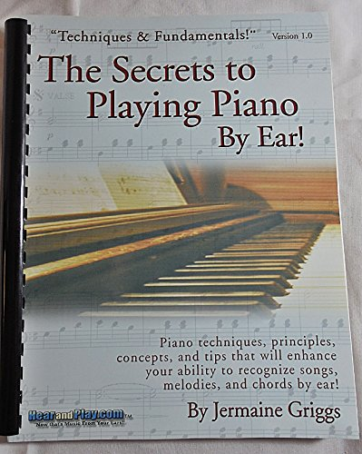 The Secrets to Playing Piano by Ear: Home Study Course