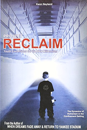 Project Reclaim: Youth Corrections for the New: Kenn Neyland