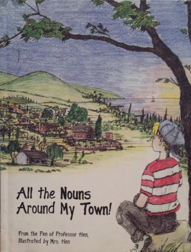 9780974491509: All The Nouns Around My Town