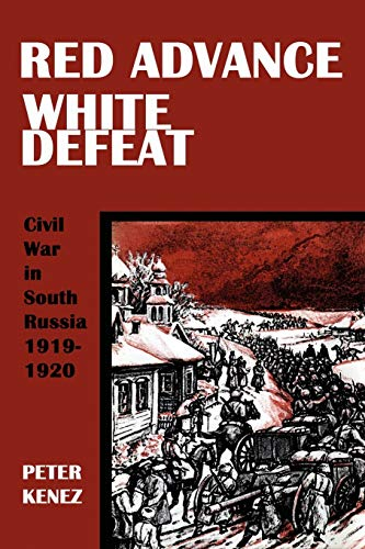 9780974493459: Red Advance, White Defeat: Civil War in South Russia 1919-1920