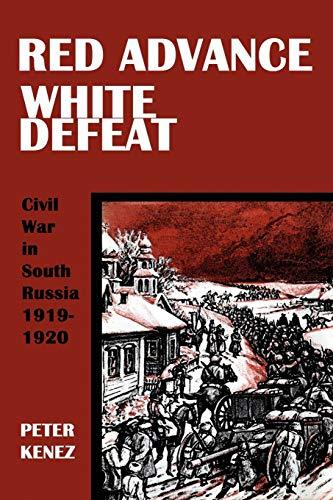 Red Advance, White Defeat: Peter Kenez