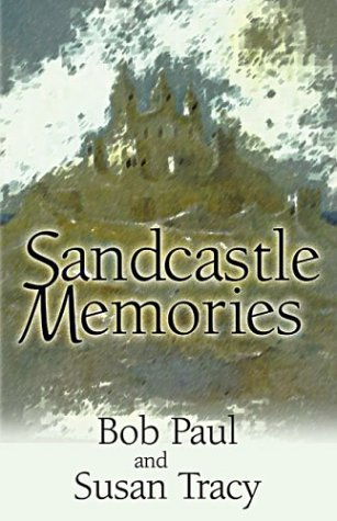 Sandcastle Memories: Paul, Bob, Tracy,