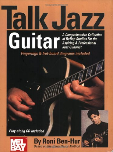 9780974494326: Talk Jazz Guitar: A Comprehensive Collection of BeBop Studies for the Aspiring & Professional Jazz guitarist