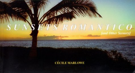 Sunsets Romantico: Marlowe, Cecile