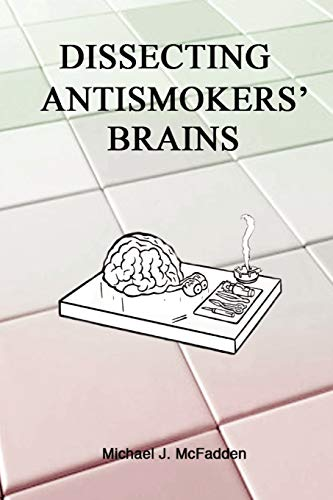 Dissecting Antismokers' Brains: McFadden, Michael J.