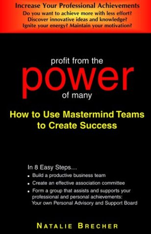 9780974499000: Profit from the Power of Many: How to Use MasterMind Teams to Create Success (Cheetah Express Professional Achievement Series)