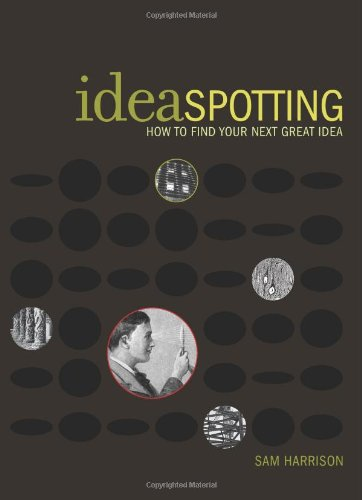 9780974499659: Ideaspotting: How to Find Your Next Great Idea