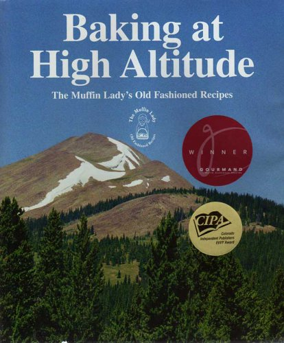 9780974500805: Baking at High Altitude: The Muffin Lady's Old Fashioned Recipes