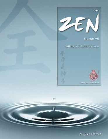 9780974501307: The Zen Guide to InRoads Essentials