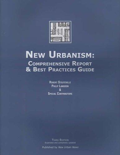 New Urbanism: Comprehensive Report & Best Practices Guide, Third Edition: et al, Philip Langdon...