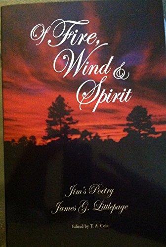 Of Fire, Wind & Spirit: James G. Littlepage