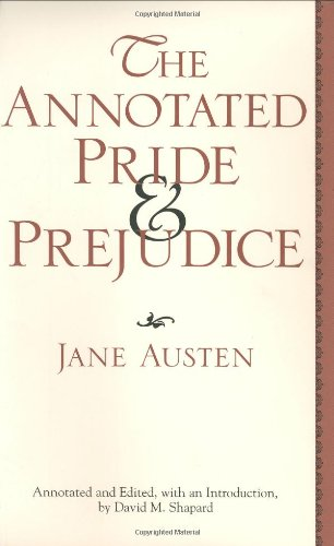 The Annotated Pride and Prejudice: Jane Austen