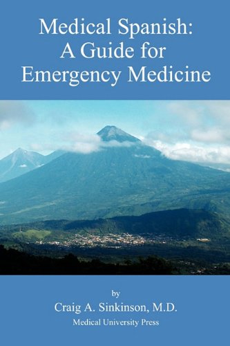 9780974508931: Medical Spanish: A Guide for Emergency Medicine