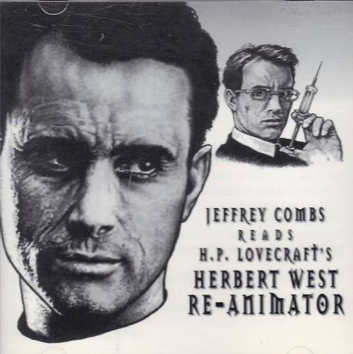 Jeffrey Combs Reads H. P. Lovecraft's Herbert West - Re-Animator (9780974510392) by H. P. Lovecraft