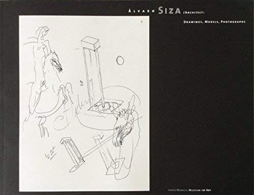Alvaro Siza, Architect: Drawings, Models, Photographs: Siza, Alvaro; Elsa Longhauser; Jean-Louis ...