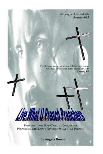 9780974511214: Live What U Preach Preachers