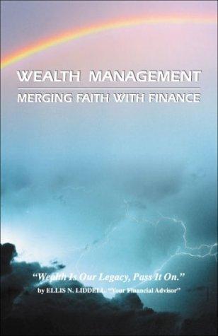 Wealth Management: Merging Faith With Finance, Rainbow: Ellis N. Liddell