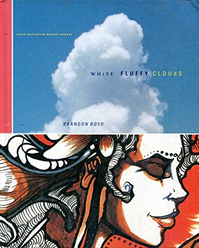 White Fluffy Clouds : Found Inspiration Moving: Boyd, Brandon