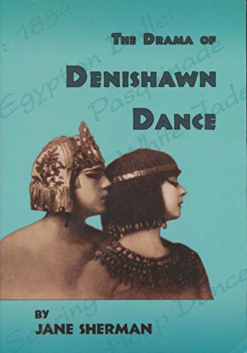 The Drama of Denishawn Dance: Sherman, Jane
