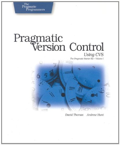 Pragmatic Programmers: Pragmatic Version Control Using CVS: David Thomas and