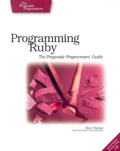 Programming Ruby: The Pragmatic Programmers' Guide, Second: Dave Thomas, Chad