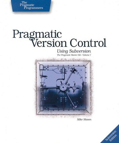 9780974514062: Pragmatic Version Control Using Subversion