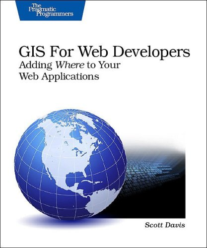9780974514093: GIS for Web Developers: Adding 'Where' to Your Web Applications