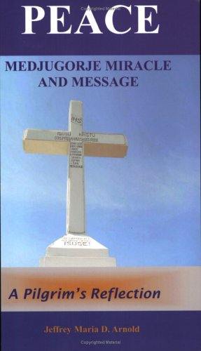 9780974515601: Peace: Medjugorje Miracle and Message