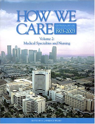9780974519425: How We Care, Volume 2: Medical Specialties and Nursing