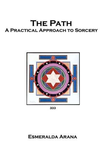 The Path: A Practical Approach to Sorcery: Arana, Esmeralda
