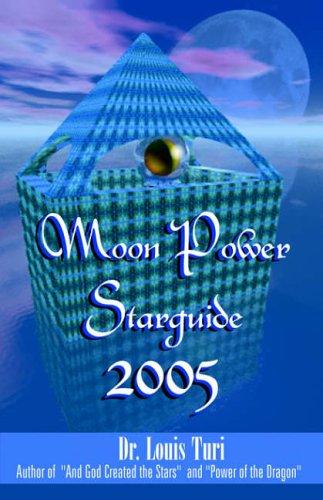 Moon Power Starguide 2005: Turi, Dr Louis