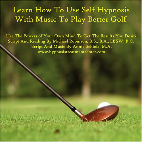 Learn How To Use Self Hypnosis With Music To Play Better Golf: Michael Robinson