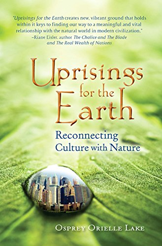 9780974524597: Uprisings for the Earth: Reconnecting Culture with Nature