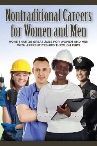 9780974525198: Nontraditional Careers for Women and Men: More Than 30 Great Jobs for Women and Men With Apprenticeships Through Phds