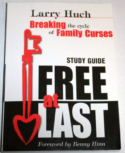 Free at Last (Breaking the cycle of: Larry Huch; Foreword-by