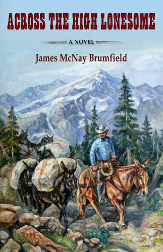 Across the High Lonesome: James Mcnay Brumfield